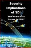 Security Implications of SDI : Will We Be More Secure In 2010?, , 0898759846