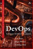 DevOps : A Software Architect's Perspective, Bass, Len and Weber, Ingo, 0134049845