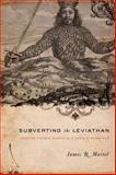 Subverting the Leviathan : Reading Thomas Hobbes as a Radical Democrat, Martel, James R. and Martel, James, 0231139845