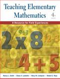 Teaching Elementary Mathematics : A Resource for Field Experiences, Smith, Nancy L. and Lambdin, Diana V., 0470419849