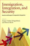 Immigration, Integration, and Security : America and Europe in Comparative Perspective, , 0822959844