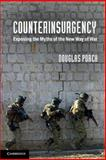 Counterinsurgency : Exposing the Myths of the New Way of War, Porch, Douglas, 1107699843