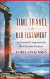 Time Travel to the Old Testament, Christopher Sinkinson, 1596389842