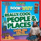 Time for Kids Book of Why - Really Cool People and Places, Time for Kids Magazine Editors, 1603209840