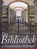 Die Bibliothek der Franckeschen Stiftungen, Klosterberg, Brigitte, 3447069848