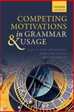 Competing Motivations in Grammar and Usage, , 0198709846
