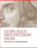 Cultural Value in Twenty-First-Century England : The Case of Shakespeare, Kate, Rumbold and McLuskie, Kate, 0719089840