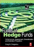Funds of Hedge Funds : Performance, Assessment, Diversification, and Statistical Properties, Gregoriou, Greg N., 0750679840