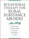 Behavioral Therapy for Rural Substance Abusers, Leukefeld, Carl G. and Godlaski, Theodore, 0813109841