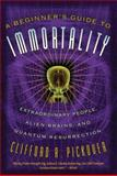 A Beginner's Guide to Immortality, Clifford A. Pickover, 1560259841