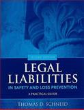 Legal Liabilities in Safety and Loss Prevention, Schneid, Thomas D., 0763779849