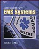 Introduction to EMS Systems, Walz, Bruce J., 0766819841