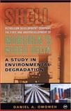 Shell Petroleum Development Company, the State and Underdevelopment of Nigeria's Niger Delta : A Study in Environmental Degradation, Omoweh, Daniel A., 0865439842