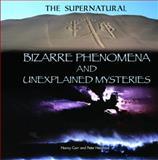 Bizarre Phenomena and Unexplained Mysteries, Peter Henshaw, 1448859840