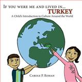 If You Were Me and Lived in... Turkey, Carole Roman, 1481979841