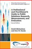 A Professional and Practitioner's Guide to Public Relations Research, Measurement, and Evaluation, Second Edition, Michaelson, David and Stacks, Don W., 160649984X