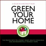 Green Your Home : The Proven Path to a Money-Smart, Health Conscious and Environmentally Friendly Home, Keller, Gary and Jenks, Dave, 0071489851