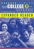 Your College Experience : Strategies for Success, Expanded Reader, Gardner, John N. and Jewler, A. Jerome, 0534599850