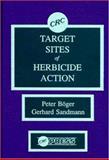 Target Sites of Herbicide Action, Peter Boger, Gerhard Sandmann, 0849349850