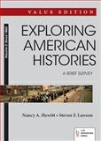 Exploring American Histories : A Brief Survey - Since 1865, Hewitt, Nancy A. and Lawson, Steven F., 1457659859