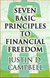 Seven Basic Principles to Financial Freedom, Justin D. Campbell, 1462679854