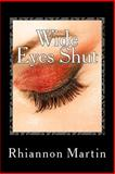 Wide Eyes Shut, Rhiannon Martin, 1495419851
