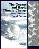 The Oceans and Rapid Climate Change : Past, Present, and Future, Seidov, Dan, 087590985X