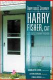 The Impetuous Journey of Harry Fisher, Cat, Charlotte Lewis, 1479739855