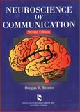 Neuroscience of Communication, Webster, Douglas B., 1565939859