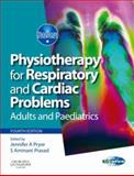 Physiotherapy for Respiratory and Cardiac Problems : Adults and Paediatrics, Pryor, Jennifer A., 0080449859