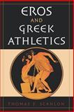 Eros and Greek Athletics, Scanlon, Thomas F., 0195149858