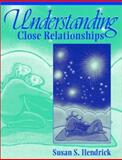 Understanding Close Relationships, Hendrick, Susan S., 0205349854