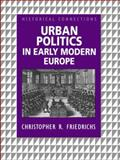 Urban Politics in Early Modern Europe, Friedrichs, Christopher R., 0415229855