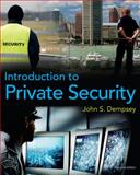 Introduction to Private Security, Dempsey, John S., 0495809853