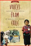Voices from Exile : Violence and Survival in Modern Maya History, Montejo, Victor, 0806139854