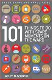 101 Things to Do with Spare Moments on the Ward 9781405159852