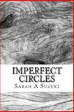 Imperfect Circles, Sarah A. Suzuki, 149228985X