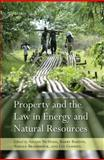 Property and the Law in Energy and Natural Resources, Barton, Barry, 0199579857