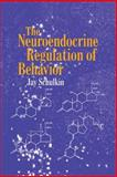 The Neuroendocrine Regulation of Behavior, Schulkin, Jay, 0521459850