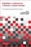 Capitalism and Democracy in Central and Eastern Europe : Assessing the Legacy of Communist Rule, , 0521529859