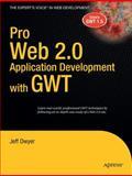 Pro Web 2. 0 Application Development with GWT, Dwyer, Jeff, 1590599853
