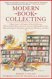 Modern Book Collecting, Robert A. Wilson, 1602399859