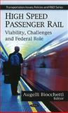 High Speed Passenger Rail: Viability, Challenges and Federal Role, , 1607419858