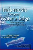 Indonesia Beyond the Water's Edge, R. B. Cribb and Michèle Ford, 9812309853