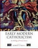 Early Modern Catholicism : An Anthology of Primary Sources, , 0199259852