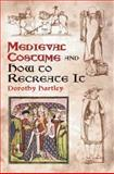 Medieval Costume and How to Recreate It, Dorothy Hartley, 0486429857