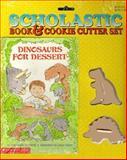 Dinosaurs for Dessert, Stephanie St. Pierre, 0590689851