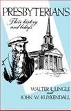 Presbyterians : Their History and Beliefs, Lingle, Walter L. and Kuykendall, John W., 0804209855