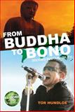 From Buddha to Bono, Tor Hundloe, 0980369851