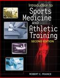 Introduction to Sports Medicine and Athletic Training (Book Only), France, Robert C., 1111319855
